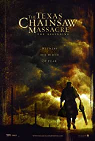 The Texas Chainsaw Massacre: The Beginning - The Texas Chainsaw Massacre: The Beginning - 2006