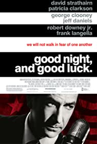 Good Night, and Good Luck. - Noapte buna si noroc! - 2005