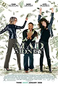 Mad Money - Bani gratis - 2008