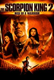 The Scorpion King 2: Rise of a Warrior - The Scorpion King 2: Rise of a Warrior - 2008