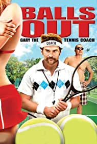 Poster Balls Out: Gary the Tennis Coach
