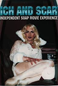 Rich and Scary: Independent Soap Movie Experience - Bogata experienta si infricosatoare - 2003