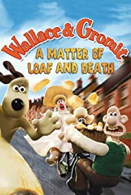 Poster Wallace and Gromit in 'A Matter of Loaf and Death'