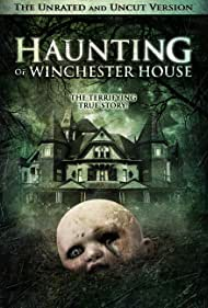 Haunting of Winchester House - Fantomele familiei Winchester - 2009