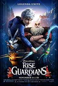 Rise of the Guardians - Cinci eroi de legenda - 2012