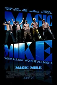 Magic Mike - Mike meseriaşu' - 2012